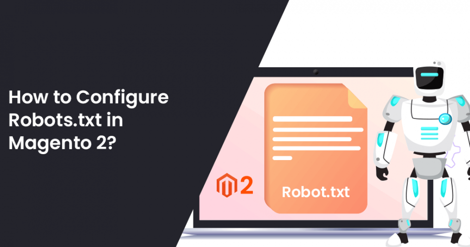 Name:  How-to-Configure-Robots.txt-in-Magento-2-950x500.png Views: 17 Size:  163.3 KB