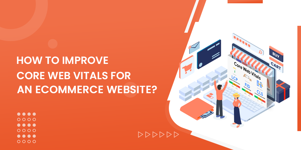 Name:  How-To-Improve-Core-Web-Vitals-for-an-eCommerce-Website.png Views: 17 Size:  127.0 KB