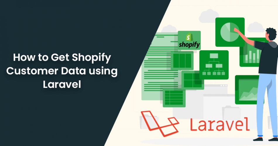 Name:  How-to-Get-Shopify-Customer-Data-using-Laravel-950x500.png Views: 15 Size:  167.3 KB