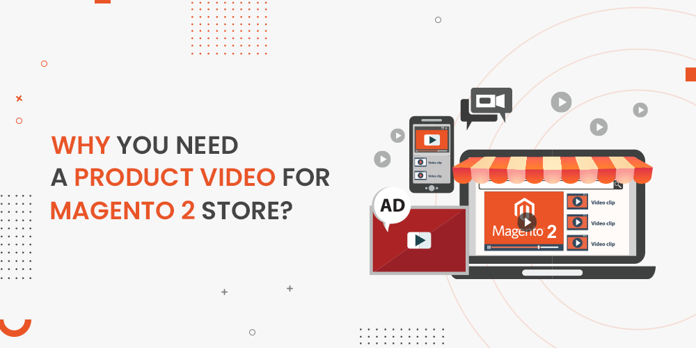 Name:  Why-you-need-a-product-video-for-Magento-2-Store.png Views: 17 Size:  66.0 KB