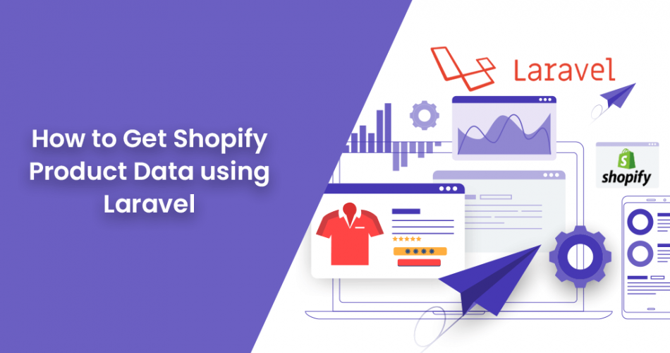 Name:  How-to-Get-Shopify-Product-Data-using-Laravel-950x500.png Views: 12 Size:  169.3 KB