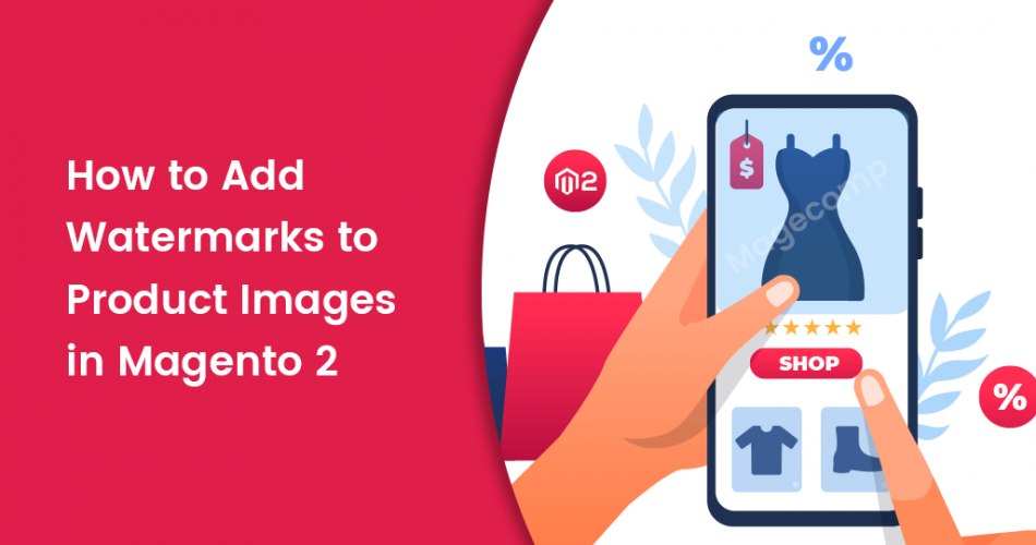 Name:  How-to-Add-Watermarks-to-Product-Images-in-Magento-2.png Views: 53 Size:  172.9 KB
