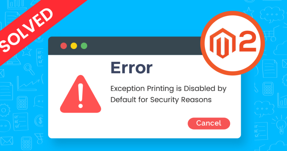 Name:  Exception-Printing-is-Disabled-by-Default-for-Security-Reasons-M2-Solved-950x500.png Views: 7 Size:  119.8 KB