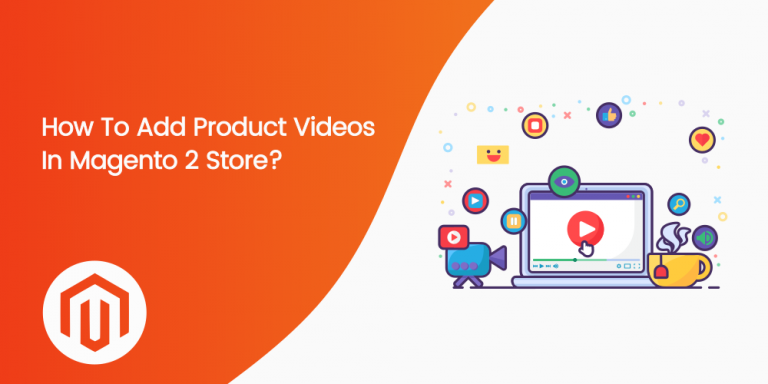Name:  Add-product-video-in-magento-2-store-768x384.png