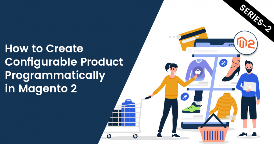 Name:  How-to-Create-Configurable-Product-Programmatically-in-Magento-2.png Views: 52 Size:  186.6 KB