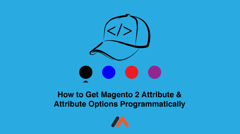 Name:  How-to-Get-Magento-2-Attribute-&-Attribute-Options-Programmatically.png Views: 5 Size:  19.7 KB