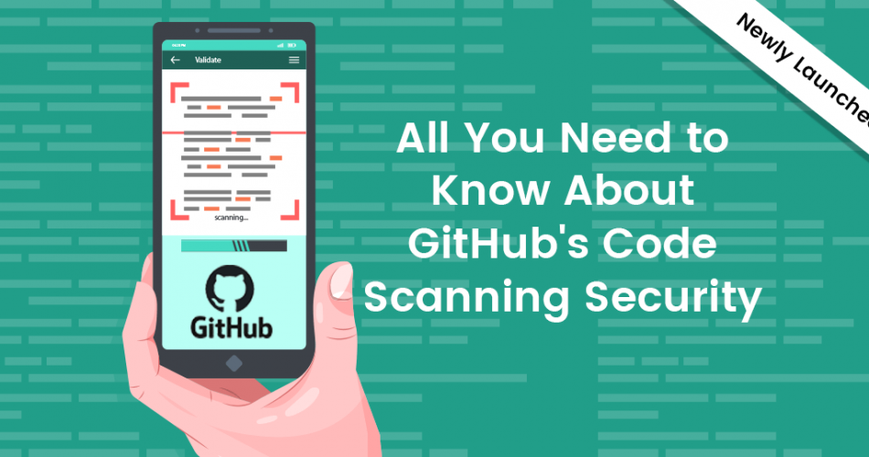Name:  All-You-Need-to-Know-About-GitHubs-Code-Scanning-Security-950x500.png