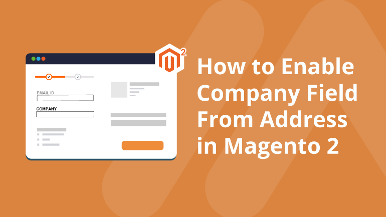 Name:  How to Enable Company Field From Address in Magento 2 Social Share.png
