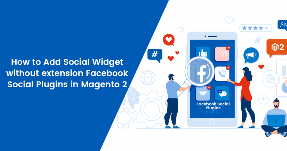 Name:  How-to-Add-Social-Widget-without-extension-Facebook-Social-Plugins-in-Magento-2.png Views: 19 Size:  167.9 KB