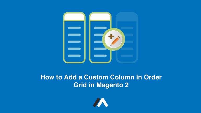 Name:  How-to-Add-a-Custom-Column-in-Order-Grid-in-Magento-2-Social-Share.png