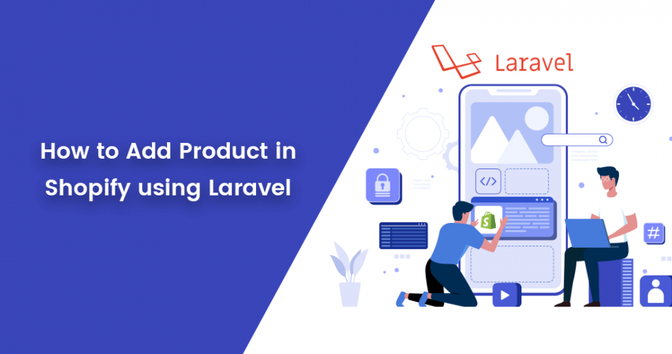 Name:  How-to-Add-Product-in-Shopify-using-Laravel-950x500.png Views: 29 Size:  155.5 KB