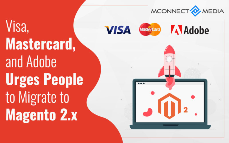 Name:  Visa-Mastercard-and-Adobe-Urges-People-to-Migrate-to-Magento-2-800x500.jpg Views: 5 Size:  62.1 KB