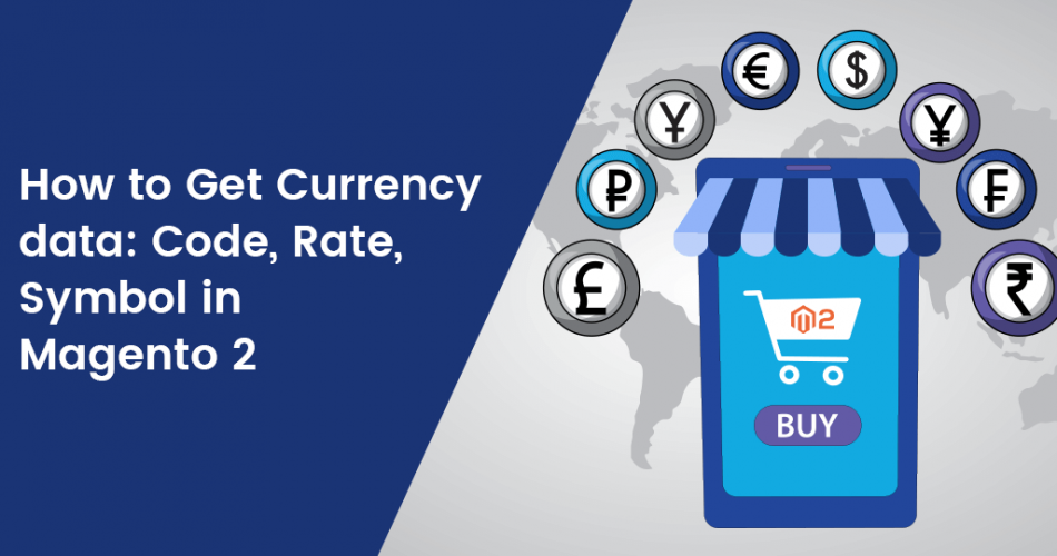 Name:  How-to-Get-Currency-data-Code-Rate-Symbol-in-Magento-2.png Views: 15 Size:  221.5 KB