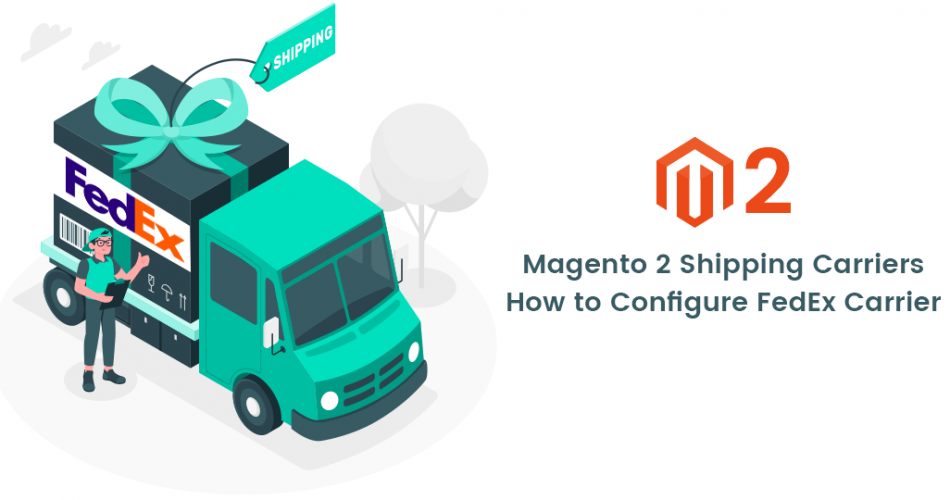 Name:  How-to-Configure-FedEx-Carrier-Magento-2-Shipping-Carriers.png