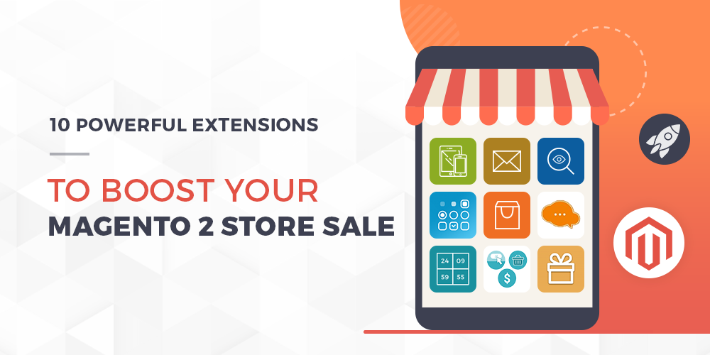 Name:  Must-Have-Magento-2-Extensions-To-Boost-Store-Sales.png Views: 6 Size:  88.6 KB
