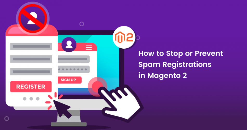 Name:  How-to-Stop-or-Prevent-Spam-Registrations-in-Magento-2.-950x500.png Views: 5 Size:  143.9 KB