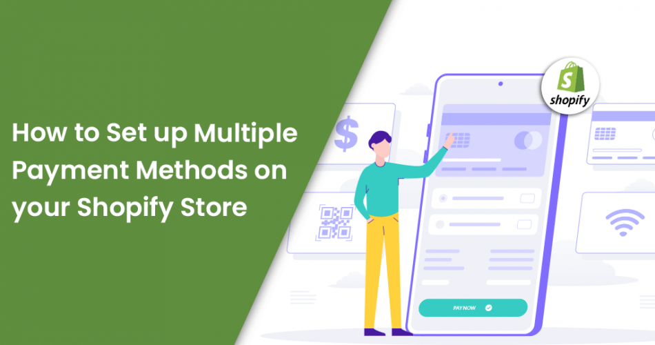 Name:  How to Set up Multiple Payment Methods on your Shopify Store.png Views: 17 Size:  187.6 KB