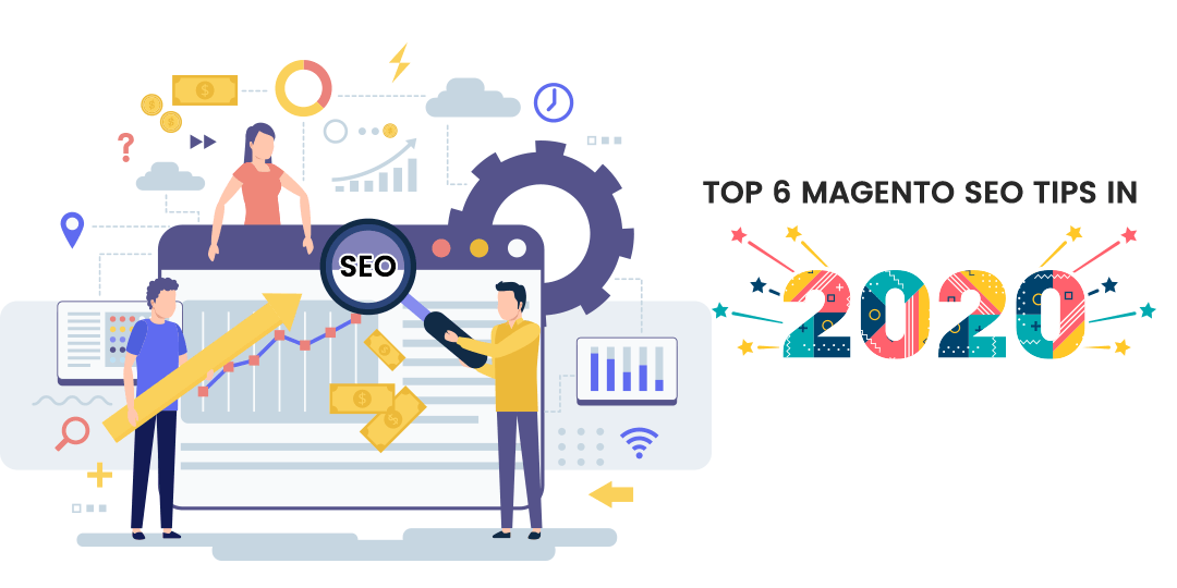 Name:  Top-6-Magento-SEO-Tips-In-2020.png Views: 17 Size:  29.8 KB