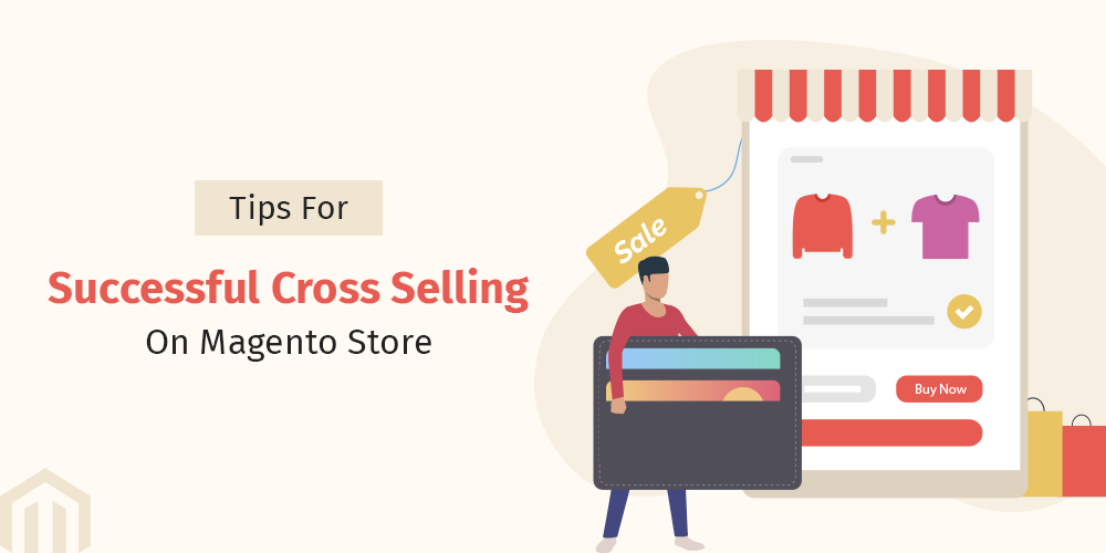 Name:  Tips-For-Successful-Cross-Selling-On-Magento-Store.png Views: 11 Size:  37.0 KB