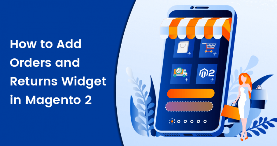 Name:  How-to-Add-Orders-and-Returns-Widget-in-Magento-2.png Views: 6 Size:  306.0 KB