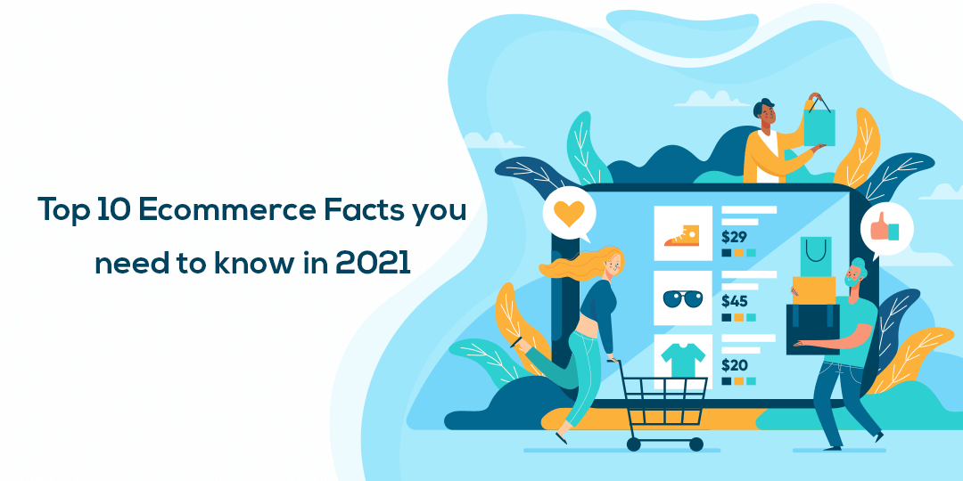Name:  Top 10 Ecommerce Facts you need to know in 2021.png Views: 50 Size:  66.4 KB