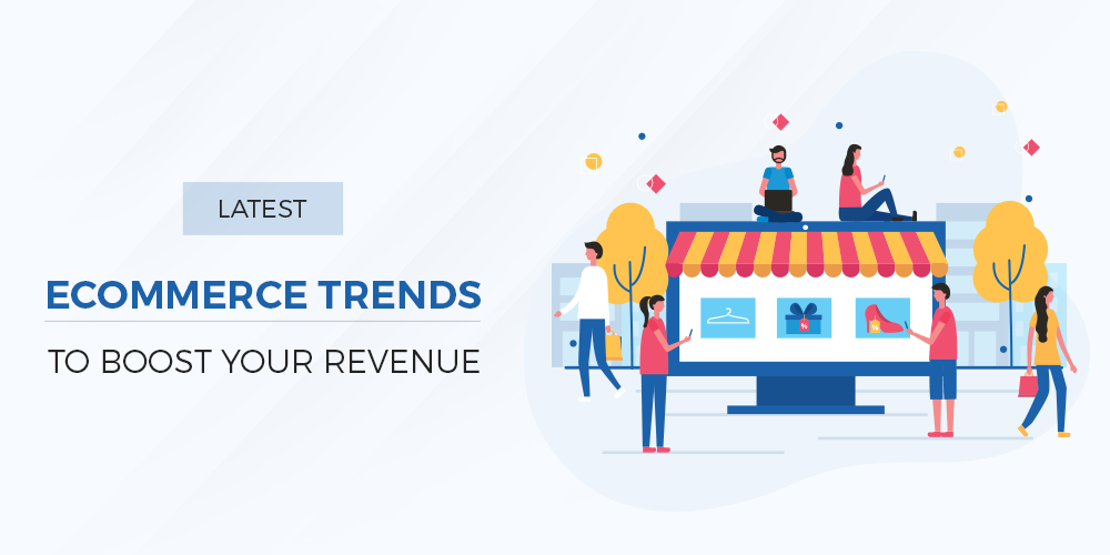 Name:  Latest-Ecommerce-Trends-to-Boost-Your-Revenue.png Views: 7 Size:  70.2 KB