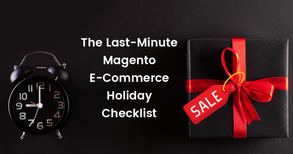 Name:  The-Last-Minute-Magento-E-Commerce-Holiday-Checklist.png