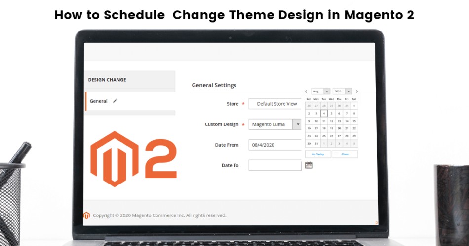 Name:  How-to-Schedule-Change-Theme-Design-in-Magento-2-950x500.png Views: 22 Size:  227.8 KB