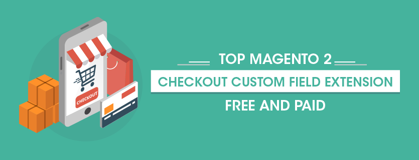 Name:  Top-magento-2-checkout-custom-field-extension-free-and-paid-01.png Views: 11 Size:  29.4 KB