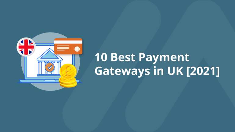 Name:  10-Best-Payment-Gateways-in-UK-[2021]-Social-Share.png Views: 32 Size:  36.9 KB