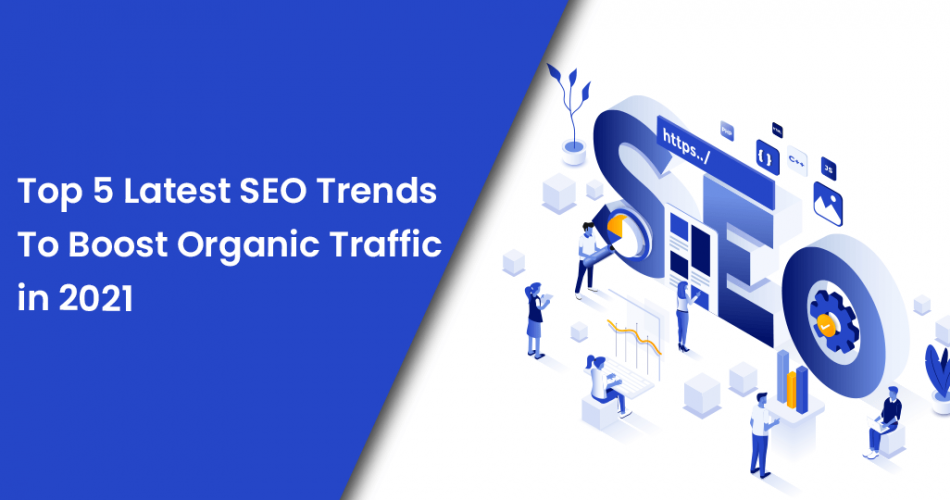 Name:  Top 5 Latest SEO Trends To Boost Organic Traffic in 2021.png Views: 22 Size:  224.5 KB