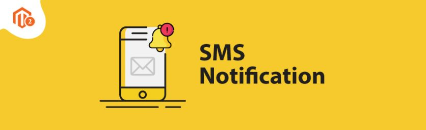 Name:  How-to-Configure-SMS-Notification-in-Magento-2-Store-836x256.jpg Views: 5 Size:  12.9 KB