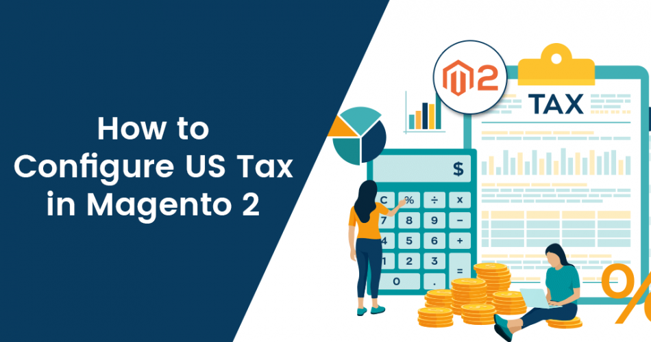 Name:  How-to-Configure-US-Tax-in-Magento-2.png