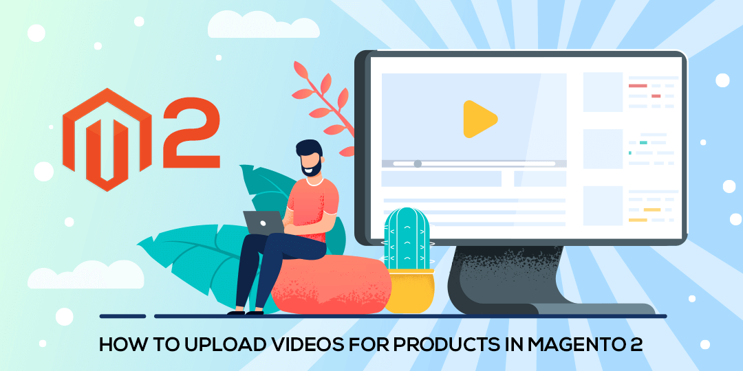 Name:  How-to-Upload-Videos-for-Products-in-Magento-2.png Views: 24 Size:  62.6 KB