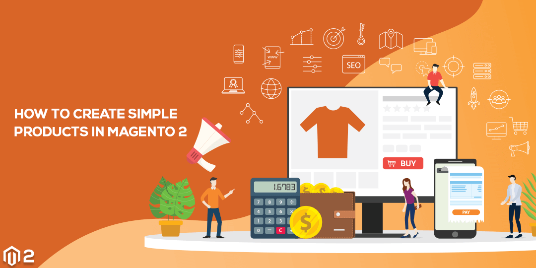 Name:  How-to-Create-Simple-Products-in-Magento-2.png Views: 22 Size:  40.3 KB