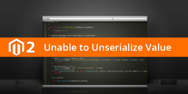 Name:  Magento 22 Unable to unserialize value.png Views: 10 Size:  164.2 KB