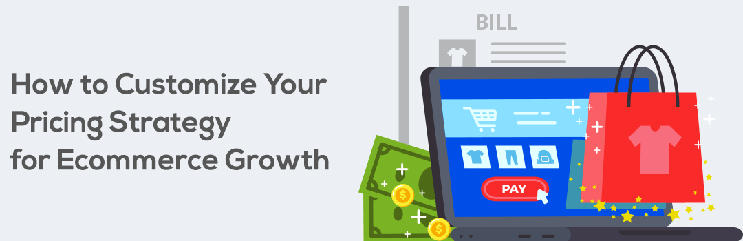 Name:  How-to-Customize-Your-Pricing-Strategy-for-Ecommerce-Growth.png