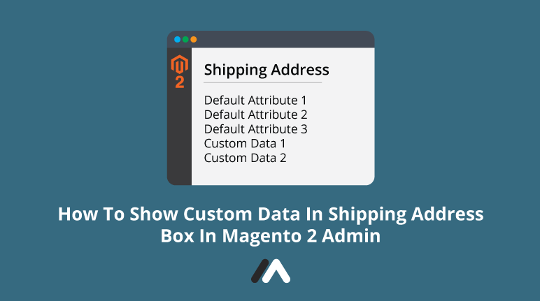 Name:  How-To-Show-Custom-Data-In-Shipping-Address-Box-In-Magento-2-Admin-Social-Share.png Views: 13 Size:  22.1 KB