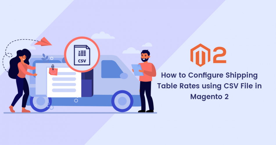 Name:  How-to-Configure-Shipping-Table-Rates-using-CSV-File-in-Magento-2-950x500.png