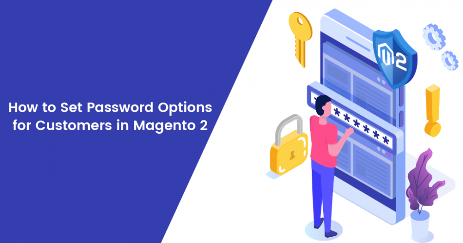 Name:  How-to-Set-Password-Options-for-Customers-in-Magento-2.png Views: 92 Size:  199.4 KB