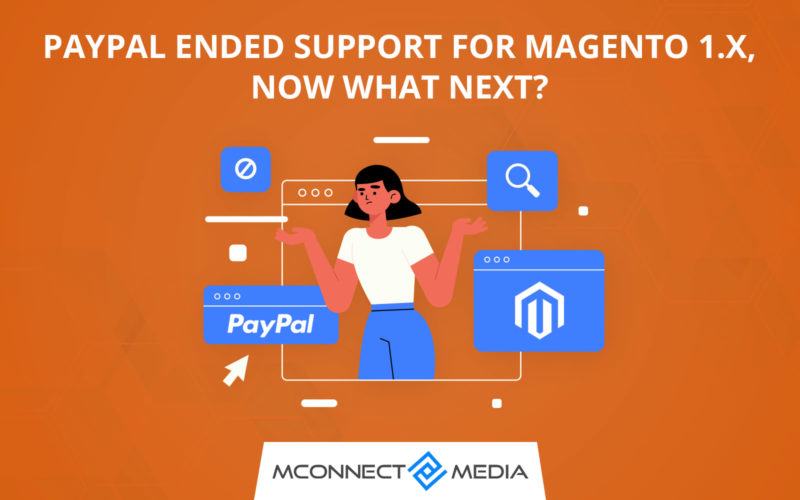 Name:  Paypal-Announced-Magento-1-End-of-Life-800x500.jpg Views: 7 Size:  50.7 KB