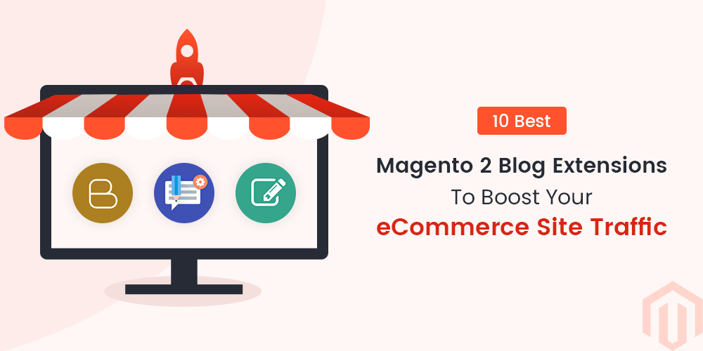 Name:  Magento-2-Blog-extensions-to-boost-your-eCommerce-site-traffic.png