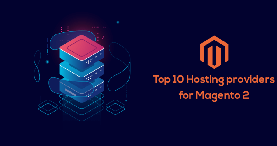 Name:  Top-10-Hosting-providers-for-Magento-2.png Views: 55 Size:  81.0 KB