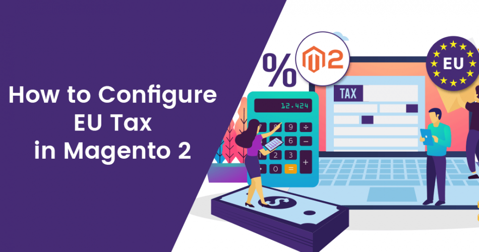 Name:  How-to-Configure-EU-Tax-in-Magento-2.png
