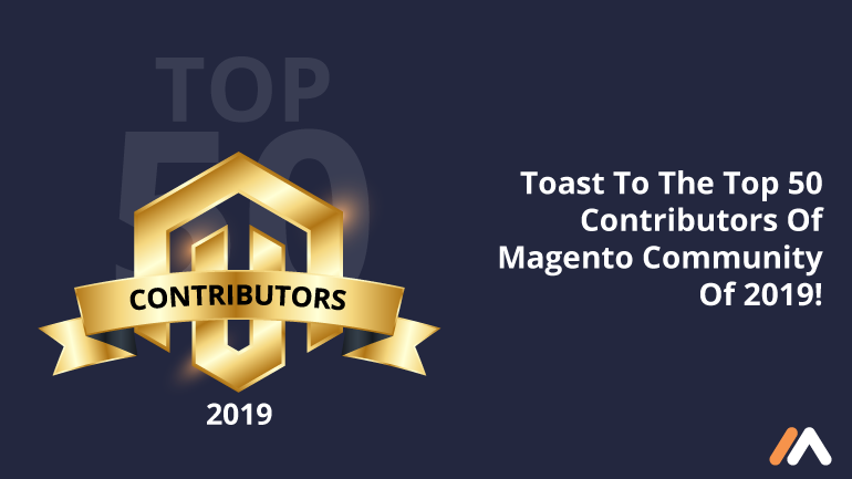 Name:  Toast-To-The-Top-50-Contributors-Of-Magento-Community-Of-2019!-Social-Share.png Views: 75 Size:  56.2 KB
