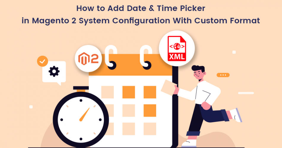 Name:  How-to-Add-Date-Time-Picker-in-Magento-2-System-Configuration-With-Custom-Format.png Views: 63 Size:  160.7 KB