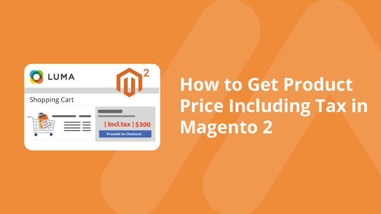 Name:  How-to-Get-Product-Price-Including-Tax-in-Magento-2-Social-Share.png Views: 6 Size:  30.9 KB