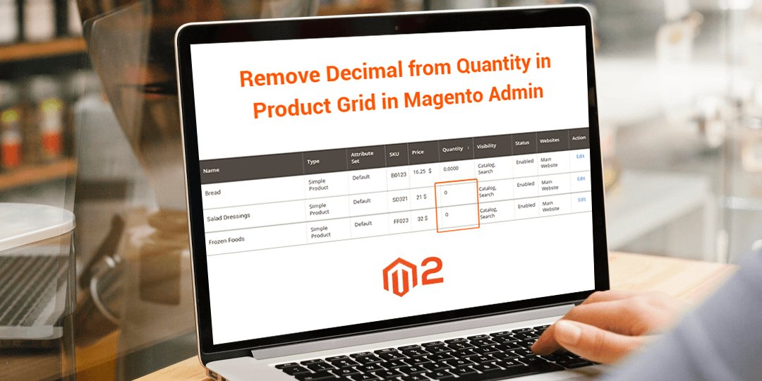 Name:  Remove-decimal-from-quantity-in-product-grid-in-Magento-admin-M2.jpg Views: 28 Size:  90.0 KB