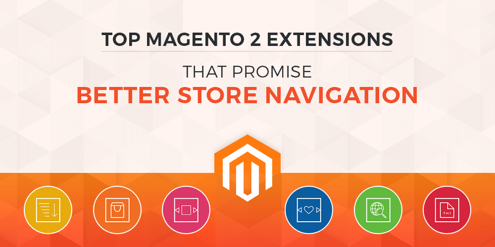 Name:  Magento-2-Navigation-Extensions-For-Better-User-Experience.png Views: 1 Size:  47.2 KB