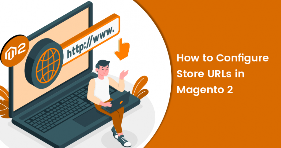 Name:  How-to-Configure-Store-URLs-in-Magento-2.png Views: 10 Size:  203.8 KB